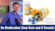 Does Medication Slow Keto and IF Results